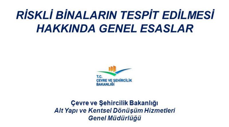 RİSKLİ+BİNALARIN+TESPİT+EDİLMESİ+HAKKINDA+GENEL+ESASLAR