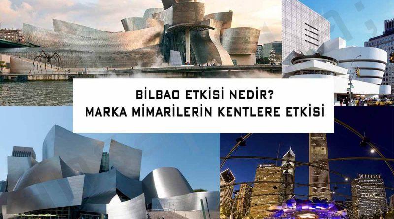 Bilbao Etkisi Nedir Marka Mimarilerin Kentlere Etkisi
